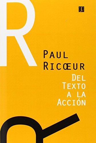 del Texto a la Accion: Ensayos de Hermeneutica II por Paul Ricoeur