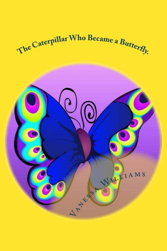 The Caterpillar Who Became A Butterfly . (English Edition)