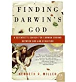 [( Finding Darwin's God: A Scientist's Search for Common Ground Between God and Evolution )] [by: Kenneth R. Miller] [May-2007]