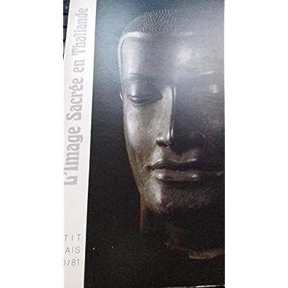 L'Image sacrée en Thaïlande : Musée du Petit Palais de la Ville de Paris, 16 octobre 1980-1er février 1981