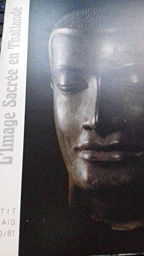 L'Image sacrée en Thaïlande : Musée du Petit Palais de la Ville de Paris, 16 octobre 1980-1er février 1981 par Piriya Krairiksh,Musée du Petit Palais,Fine arts Thaïlande,National museum,Association française d'action artistique