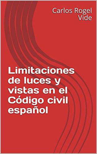 Limitaciones de luces y vistas en el Código civil español (Urbanismo y Derecho)