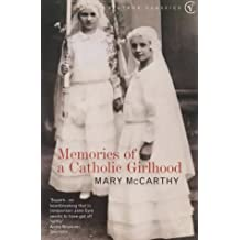 Memories Of A Catholic Girlhood (Vintage Classics): Written by Mary McCarthy, 2000 Edition, (Reprint) Publisher: Vintage Classics [Paperback]