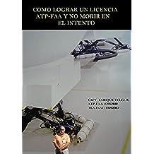 COMO LOGRAR UNA LICENCIA DE ATP-FAA Y NO MORIR EN EL INTENTO
