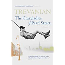 The Crazyladies of Pearl Street: Memories of a Depression Era Childhood by Trevanian (2007-07-02)