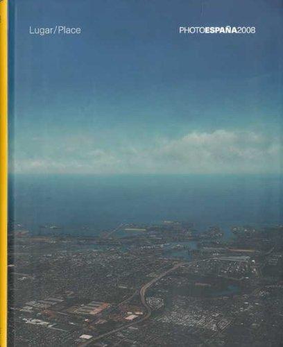 Descargar Libro Catálogo Phe08: Lugar / Place (PHOTOESPAÑA) de Aa.Vv.