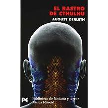 El rastro de Cthulhu (El Libro De Bolsillo - Bibliotecas Temáticas - Biblioteca De Fantasía Y Terror)
