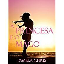 A Princesa e o Mago (Portuguese Edition)