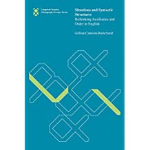 Situations and Syntactic Structures: Rethinking Auxiliaries and Order in English (Linguistic Inquiry Monographs)