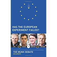 Has the European Experiment Failed?: The Munk Debate on Europe (Munk Debates) by Ferguson, Niall, Cohn-Bendit, Daniel, Joffe, Josef, Mandelso (2012) Paperback