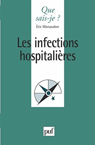 Les Infections Hospitalières par Éric Marsaudon, Que sais-je?