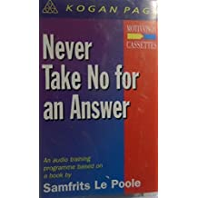 Never Take No for an Answer: Guide to Successful Negotiation (Motivation cassettes)