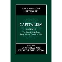 The Cambridge History of Capitalism: Volume 1 (The Cambridge History of Capitalism 2 Volume Hardback Set)