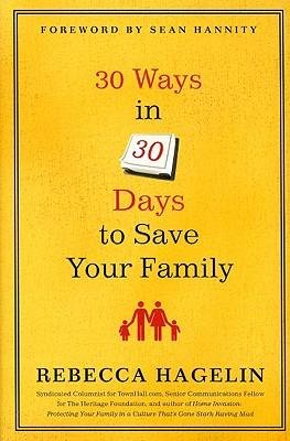 [( 30 Ways in 30 Days to Save Your Family By Hagelin, Rebecca ( Author ) Hardcover Mar - 2009)] Hardcover