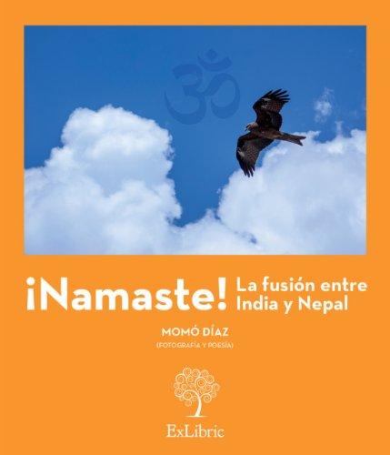 Descargar Libro ¡Namaste! La fusión entre India y Nepal de Momó Díaz