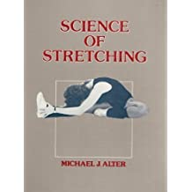 Science of Stretching by Michael Alter (1999-02-28)