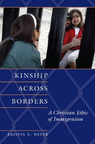 Kinship Across Borders: A Christian Ethic of Immigration (Moral Traditions series) (English Edition)