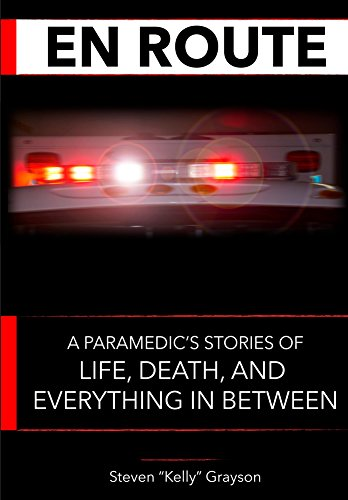 En Route: A Paramedic's Stories of Life, Death and Everything In Between (English Edition)