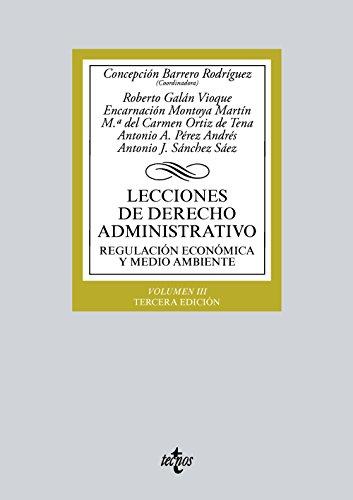 Lecciones de Derecho Administrativo: Regulación económica y medio ambiente. Volumen III (Derecho - Biblioteca Universitaria De Editorial Tecnos)