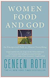 Women Food and God: An Unexpected Path to Almost Everything (English Edition)