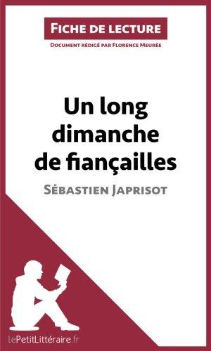 Un long dimanche de fiançailles de Sébastien Japrisot (Fiche de lecture): Résumé complet et analyse détaillée de l'oeuvre par Florence Meurée
