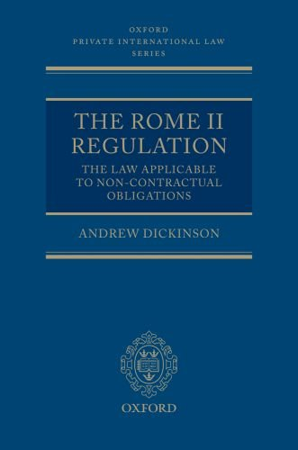 The Rome II Regulation: The Law Applicable to Non-Contractual Obligations