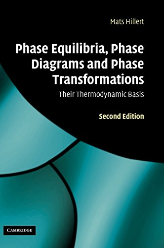 Phase Equilibria, Phase Diagrams and Phase Transformations: Their Thermodynamic Basis 2nd edition by Hillert, Mats (2007) Hardcover