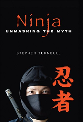 Ninja: Unmasking the Myth (English Edition)