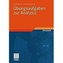 Übungsaufgaben zur Analysis (Mathematik für Ingenieure und Naturwissenschaftler) (German Edition) (Mathematik für Ingenieure und Naturwissenschaftler, Ökonomen und Landwirte)