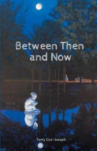Between Then and Now por Terry Cox-Joseph
