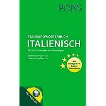 PONS Standardwörterbuch Italienisch: 75.000 Stichwörter und Wendungen. Mit intelligentem Online-Wörterbuch. Italienisch-Deutsch / Deutsch-Italienisch