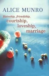 Hateship, Friendship, Courtship, Loveship, Marriage by Alice Munro (2001-11-01)