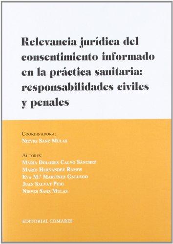 Relevancia juridica del consetimiento informado en la practica por Nieves Sanz Mulas