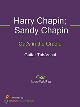 the inspiration from harry and sandy chapins novel cats in the cradle According to chapin's biography taxi: the harry chapin story by peter m coan,   cat's in the cradle was chapin's only number one hit, shooting album sales   jock and friend of chapin's jim connors who in part inspired the song   chapin met sandy cashmore (ne gaston), a new york socialite nine.