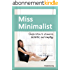 Miss Minimalist: Inspiration to Downsize, Declutter, and Simplify (English Edition)