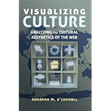 Visualizing Culture: Analyzing the Cultural Aesthetics of the Web