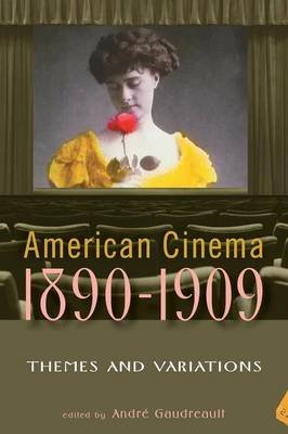 Portada del libro [(American Cinema 1890-1909 : Themes and Variations)] [By (author) Andre Gaudreault] published on (February, 2009)