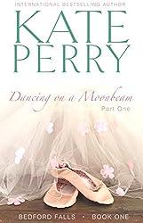Dancing on a Moonbeam: Part 1 (Bedford Falls) (English Edition)