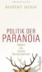 Politik der Paranoia: Gegen die neuen Konservativen