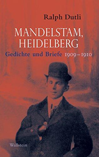 Mandelstam, Heidelberg: Gedichte und Briefe 1909-1910. Russisch-Deutsch