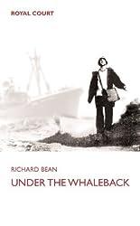 Under the Whaleback (Oberon Modern Plays) by Richard Bean (2002-08-01)