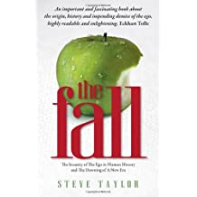 The Fall: The Insanity of the Ego in Human History and the Dawning of a New Era by Steve Taylor (13-Oct-2005) Paperback