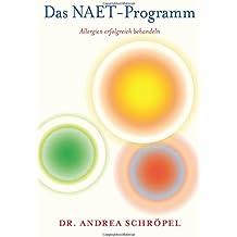 Das NAET-Programm: Allergien erfolgreich behandeln