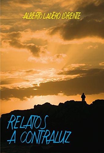 Relatos a contraluz (Spanish Edition)