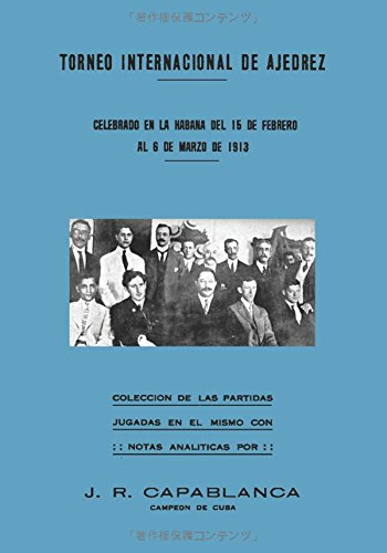 Torneo Internacional de Ajedrez, celebrado en La Habana del 15 de febrero al 6 de marzo de 1913