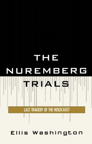 The Nuremberg Trials: Last Tragedy of the Holocaust by Washington, Ellis (2008) Paperback
