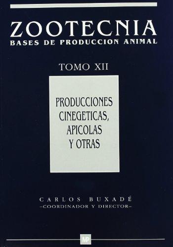 Produccionescinegéticas,apícolasyotras.ZootecniaTomoXII (Ganadería)