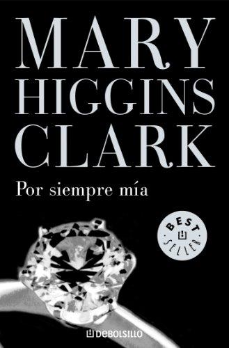Por siempre mía por Mary Higgins Clark