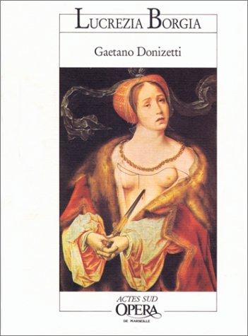 Lucrezia Borgia : Opéra en deux actes e...