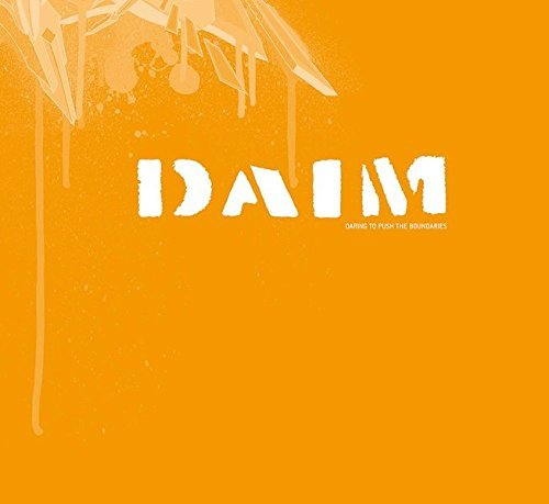 Daim: Daring to Push the Boundaries by Mirko Reisser (2004-11-30)